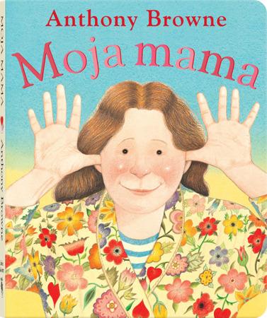 """Książeczka dla dzieci """"Moja mama"""",  Wyd. Dwie Siostry"""